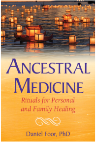 Ancestral Medicine - Rituals for Personal and Family Healing